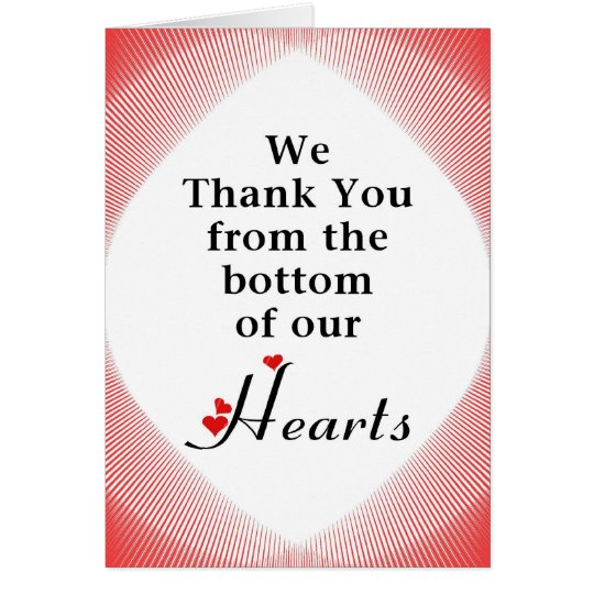 We Thank You From The Bottom Of Our Hearts Card Zazzle