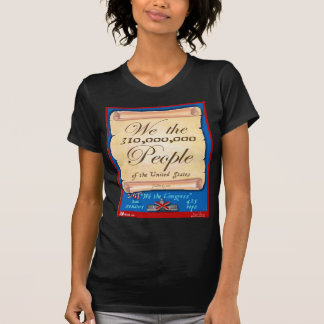We the 310,000,000 People T-Shirt
