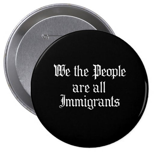 We the people are all immigrants - pin