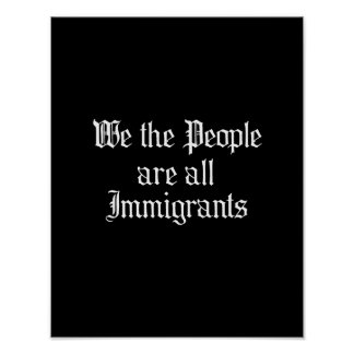 We the people are all immigrants - posters