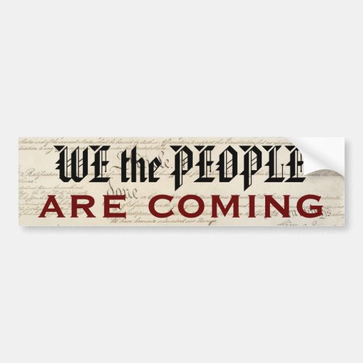 """""""We the People Are Coming"""" Bumper Sticker"""