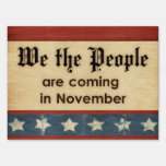 We the People Are Coming In November Lawn Sign