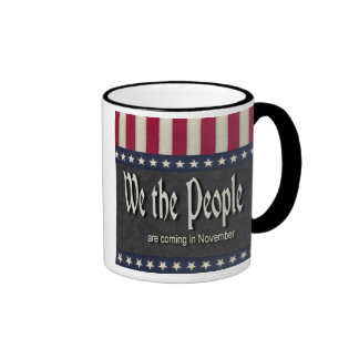 We the People Are Coming In November Political Ringer Coffee Mug