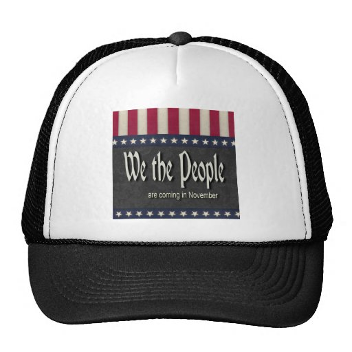 We the People Are Coming In November Trucker Hat
