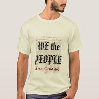 We the People Are Coming Political Election T-Shirt