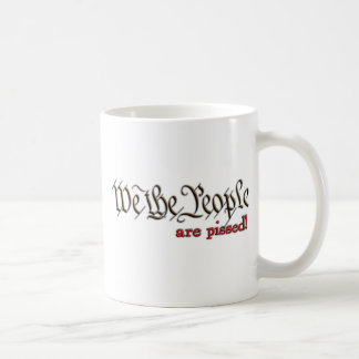 We the People... are pissed! Coffee Mug