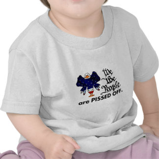 We The People are PISSED OFF Tees