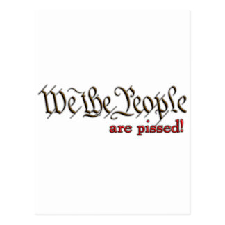 We the People... are pissed! Postcard