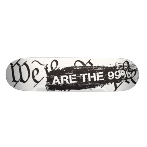 We The People Are The 99 Percent Stakeboard Skateboard Decks