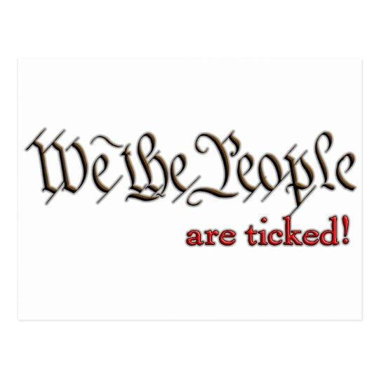 We the People... are ticked! Postcard