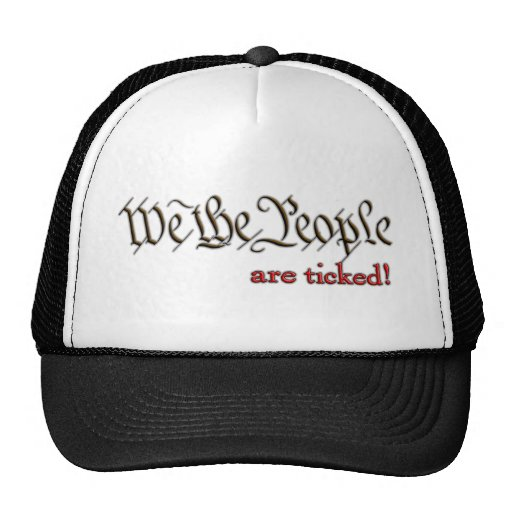 We the People... are ticked! Trucker Hat