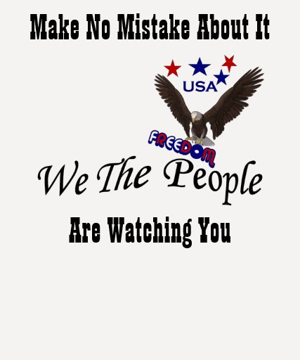 We The People Are Watching You Political T-Shirt