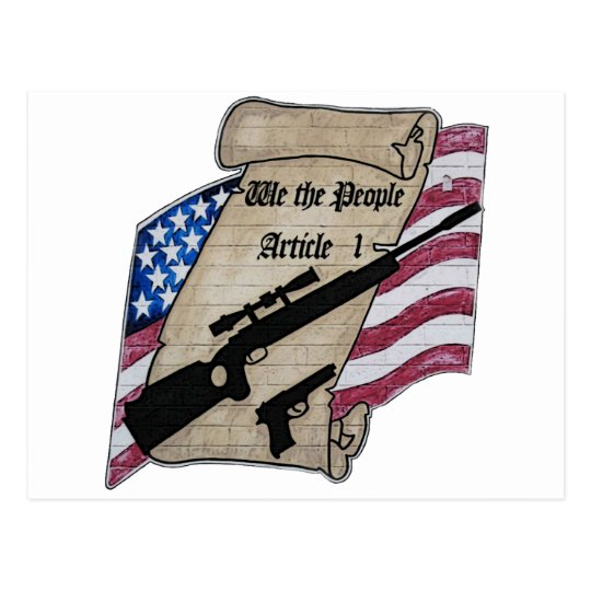 ( We The People ) Article 1 2nd Amendment Guns and Postcard
