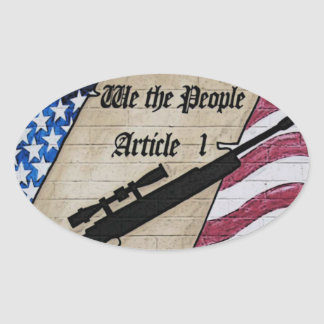 ( We The People ) Article 1 2nd Amendment Guns and Oval Sticker