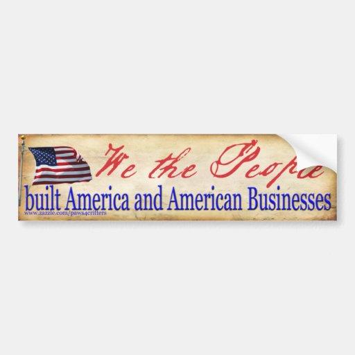 We the People Built America Bumper Sticker