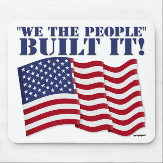 """""""WE THE PEOPLE"""" BUILT IT! MOUSE PAD"""