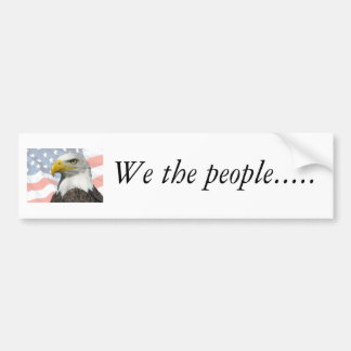 We the people... car bumper sticker