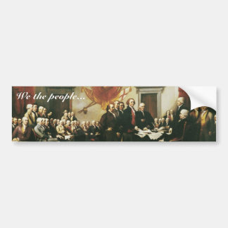 We the people... Bumper Sticker