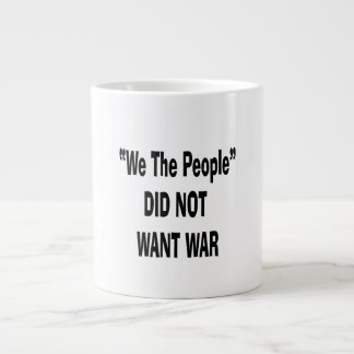 we the people did not want war black 20 oz large ceramic coffee mug