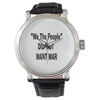 we the people did not want war black watches