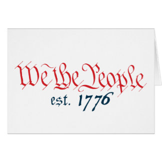 We The People est. 1776 Card