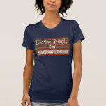 We the People For Healthcare Reform T Shirt