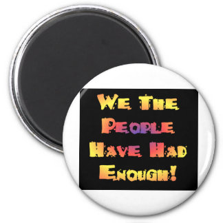 We the people have had enough 2 inch round magnet