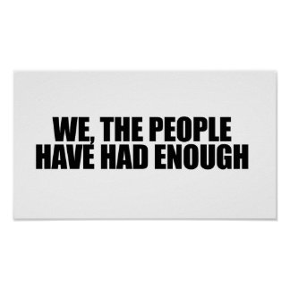 We the people have had enough print