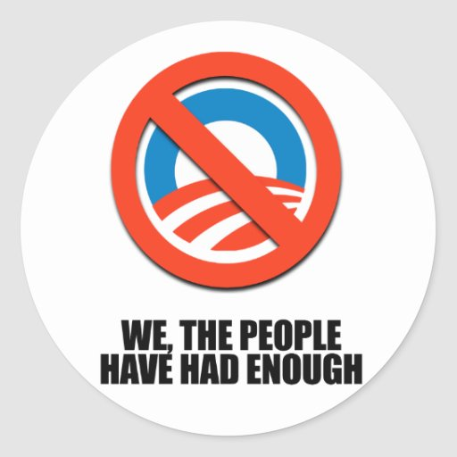 We the people have had enough round stickers
