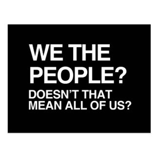 WE THE PEOPLE MEANS ALL OF US POST CARD