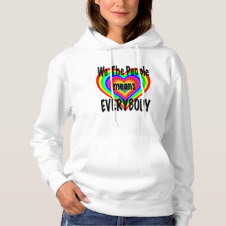 We the People means EVERYBODY Shirt