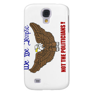 We The People Not The Politicians Samsung Galaxy S4 Case