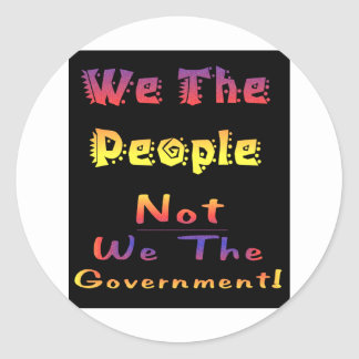 We the people not we the government classic round sticker