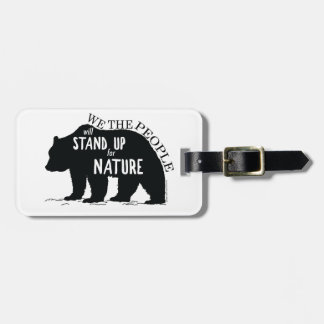 We the people stand up for nature - bear bag tag