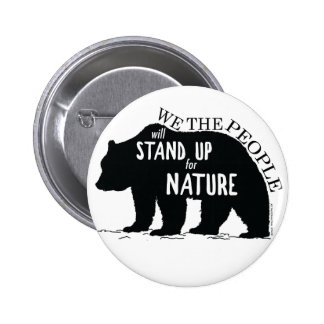 We the people stand up for nature - bear pinback button