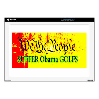 We The People SUFFER Obama GOLFS The MUSEUM Zazzle Laptop Skins