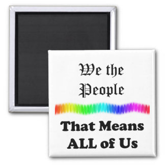 We the People....that Means All of Us 2 Inch Square Magnet