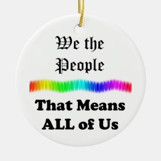 We the People....that Means All of Us Double-Sided Ceramic Round Christmas Ornament