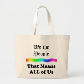 We the People....that Means All of Us Jumbo Tote Bag