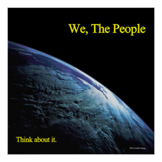 We, The People . . . Think about it Poster
