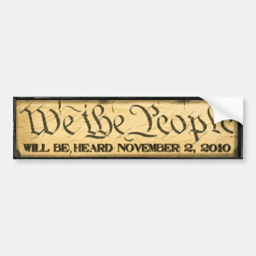 We The People will be heard 11/2/10 Bumper Stickers
