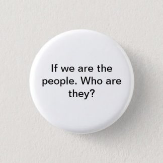 We the Ppeople Pinback Button