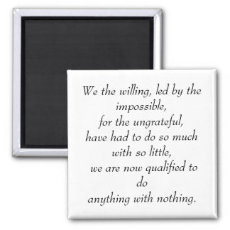 We the willing, led by the impossible, for the ... 2 inch square magnet