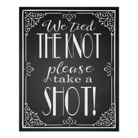 Quot We Tied The Knot Please Take A Shot Wedding Sign Zazzle Com