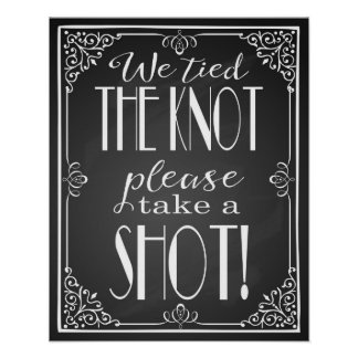 """""""We tied the knot please take a shot wedding sign Poster"""