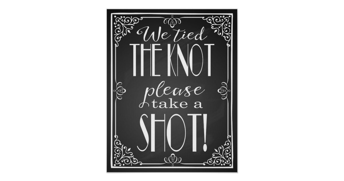 U0026quot We Tied The Knot Please Take A Shot Wedding Sign Poster