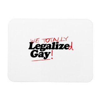 We Totally Legalized Gay Rectangular Photo Magnet