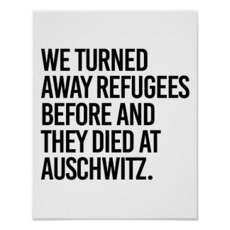 We turned away refugees before and they died at Au Poster