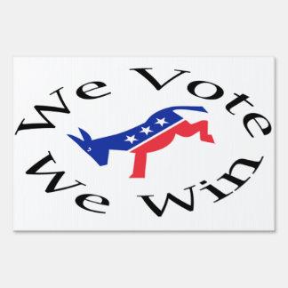 We Vote We Win Yard Sign