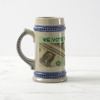 we vote with our money stein mug